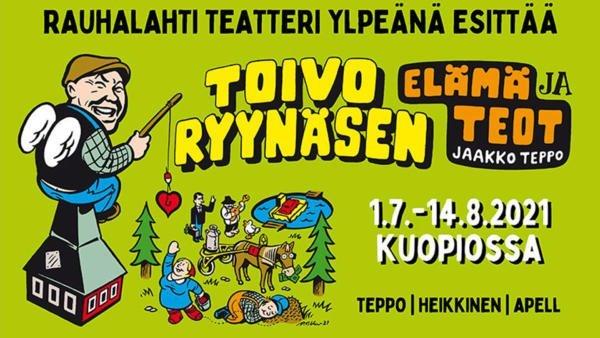 Rauhalahti Teatteri, Toivo Ryynäsen elämä ja teot, 2021